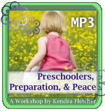 Preschoolers, Preparation, and Peace MP3 workshop